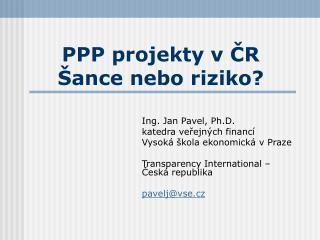 PPP projekty v ČR Šance nebo riziko?