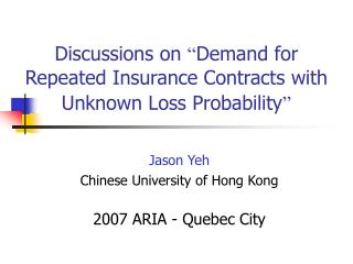"""Discussions on  """" Demand for Repeated Insurance Contracts with Unknown Loss Probability """""""