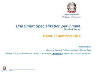 Una Smart Specialization per il mare Tavolo di lavoro Roma, 17 dicembre 2012