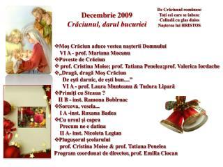 Decembrie 2009 Crǎciunul, darul bucuriei