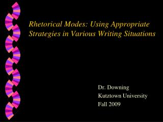 Rhetorical Modes: Using Appropriate Strategies in Various Writing Situations