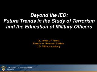 Beyond the IED:  Future Trends in the Study of Terrorism and the Education of Military Officers