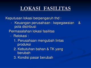 LOKASI  FASILITAS