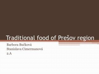 Traditional food of  Prešov  region