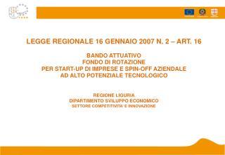 LEGGE REGIONALE 16 GENNAIO 2007 N. 2 – ART. 16 BANDO ATTUATIVO  FONDO DI ROTAZIONE