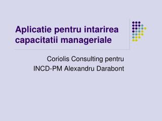 Aplicatie pentru intarirea capacitatii manageriale
