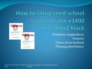 How to setup  cned  school server on  ibm  x3400 m2+4tbx2 black