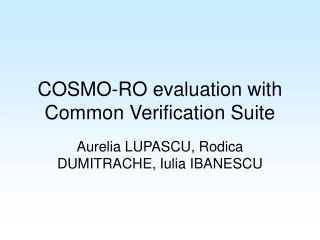 COSMO-RO evaluation with Common Verification Suite
