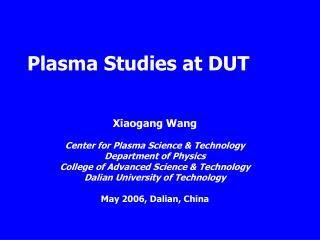 Plasma Studies at DUT