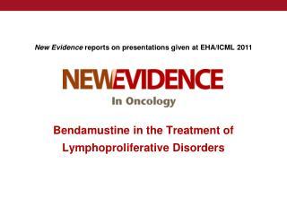 Bendamustine in the Treatment of Lymphoproliferative Disorders
