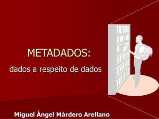 METADADOS: