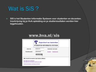 Wat is  SiS  ?