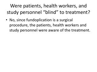 "Were patients, health workers, and study personnel ""blind"" to treatment?"