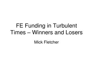 FE Funding in Turbulent Times – Winners and Losers