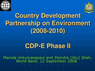 Country Development Partnership on Environment (2008-2010) CDP-E Phase II