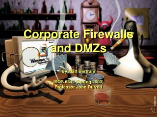 Corporate Firewalls and DMZs