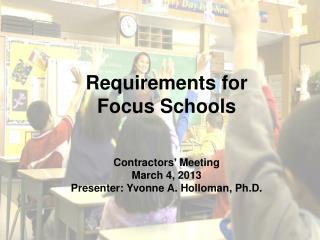 Requirements for  Focus Schools Contractors' Meeting March 4, 2013