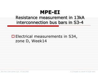 MPE-EI Resistance measurement in 13kA interconnection bus bars in S3-4