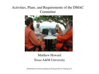 Activities, Plans, and Requirements of the DMAC Committee