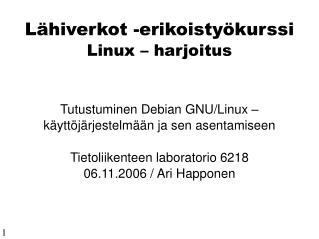 Lähiverkot -erikoistyökurssi Linux – harjoitus