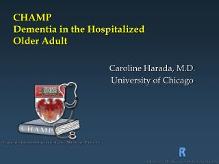 CHAMP Dementia in the Hospitalized  Older Adult