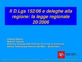 Il D.Lgs 152/06 e deleghe alla regione: la legge regionale  20/2006