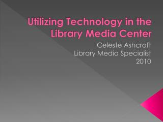 Utilizing Technology in the Library Media Center
