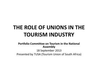 THE ROLE OF UNIONS IN THE TOURISM INDUSTRY