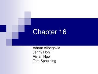 Adnan Alibegovic Jenny Hon Vivian Ngo Tom Spaulding
