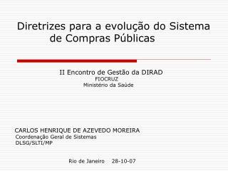 Diretrizes para a evolução do Sistema de Compras Públicas         II Encontro de Gestão da DIRAD
