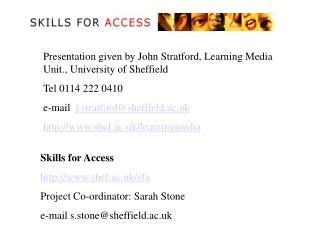 Presentation given by John Stratford, Learning Media Unit., University of Sheffield