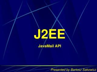 J2EE JavaMail API