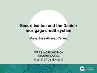 Securitisation and the Danish mortgage credit system