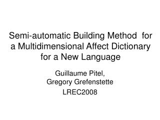 Semi-automatic Building Method  for a Multidimensional Affect Dictionary for a New Language