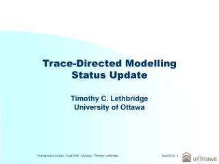 Trace-Directed Modelling Status Update