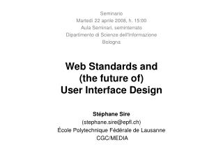 Web Standards and  (the future of)  User Interface Design