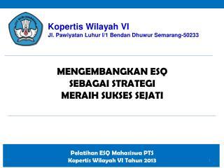 Kopertis Wilayah VI  Jl. Pawiyatan Luhur I/1 Bendan Dhuwur Semarang-50233