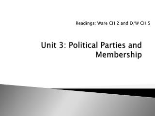 Unit 3: Political Parties and Membership