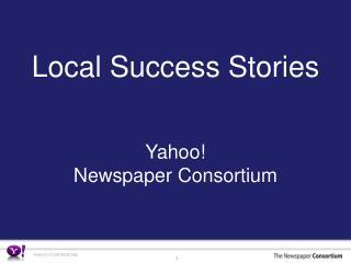 Local Success Stories Yahoo! Newspaper Consortium