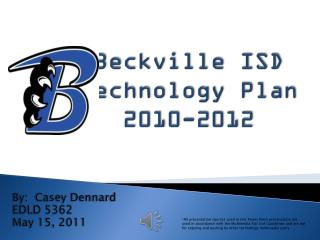 Beckville ISD Technology Plan  2010-2012