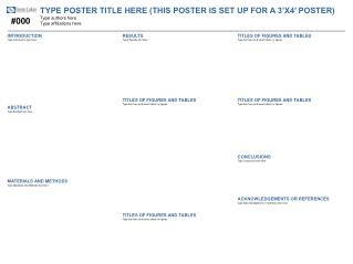 TYPE POSTER TITLE HERE (THIS POSTER IS SET UP FOR A 3�X4� POSTER) Type authors here