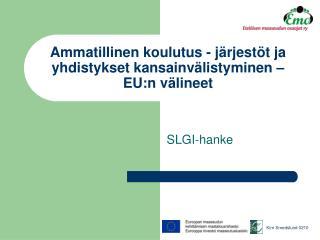 Ammatillinen koulutus - järjestöt ja yhdistykset kansainvälistyminen – EU:n välineet