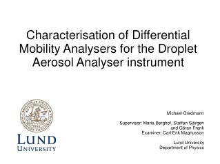 Characterisation of Differential Mobility Analysers for the Droplet Aerosol Analyser instrument