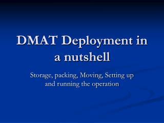 DMAT Deployment in a nutshell