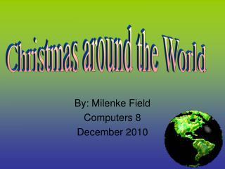 By: Milenke Field Computers 8 December 2010