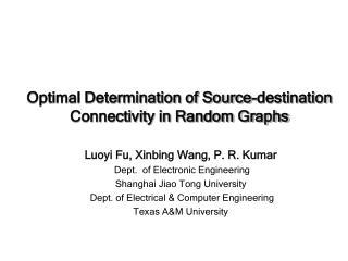 Optimal Determination of Source-destination Connectivity in Random Graphs