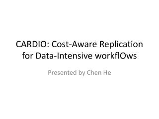 CARDIO: Cost-Aware Replication for Data-Intensive workflOws