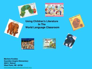 Using Children's Literature                   In The  World Language Classroom