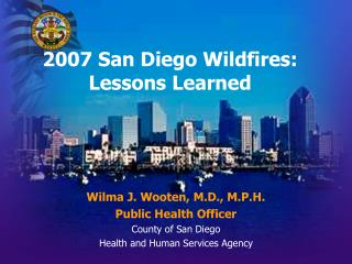 2007 San Diego Wildfires: Lessons Learned