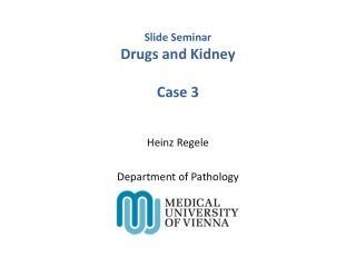 Slide Seminar Drugs and Kidney Case 3